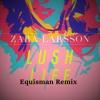 Zara Larson Lush Life Remix Drop Of The Day 19 equisman mp3