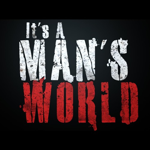 """Image result for """"It's a man's, man's world"""""""