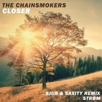 The Chainsmokers - Closer (SJUR x SAXITY Remix ft. Strøm) Mp3