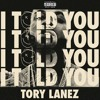 Tory Lanez - 9. Dirty Money (I TOLD YOU)