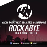Clean Bandit - Rockabye feat. Sean Paul & Anne-Marie (KBN & NoOne Bootleg) [BUY= FULL VERSION] Mp3