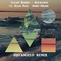 ► Clean Bandit - Rockabye Ft. Sean Paul Anne - Marie ✪ [DJd'Angelo Remix] [FREE ] Mp3