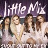 MASHUP  Little Mix ft. Calvin Harris - Shout Out To My Ex My Way mp3