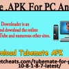 Tubemate .Apk For PC And Mobile mp3