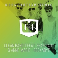 Clean Bandit feat. Sean Paul & Anne Marie - Rockabye (Moombahteam Instrumental Remix) Mp3