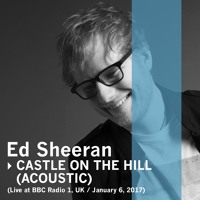 Ed Sheeran - Castle on the Hill (Acoustic) [Live at BBC Radio 1, UK / January 6, 2017] Mp3