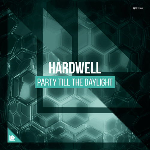 Hardwell - Party Till The Daylight [Free Download] - The Bangin Beats