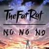 The Fat Rat - No No No mp3