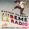 Enrique Iglesias Feat. Descemer Bueno & Zion Y Lennox - Subeme La Radio A†lan6 Mix mp3