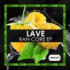Lave - Ran - Core Original Mix Fresh Cut CUT VERSION mp3