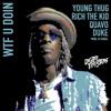 Young Thug, Quavo, Duke, Rich the Kid - WTF You Doin Prod. DJ Durel mp3