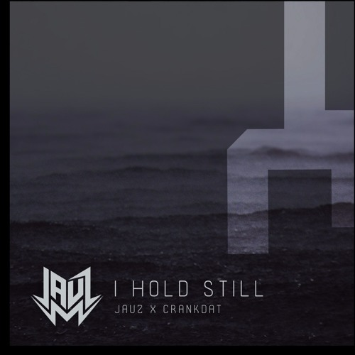 Jauz Crankdat I Hold Still