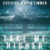 Excision & Dion Timmer - Take Me Higher Free Download mp3
