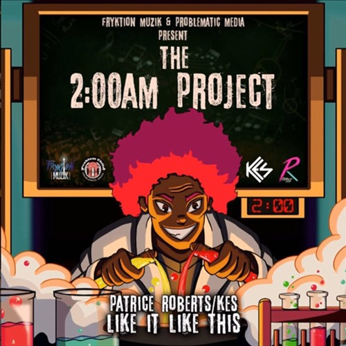 Kes & Patrice Roberts - Like It Like This (2am Project) by FeteSoca