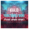 Khalid - Young Dumb & Broke Young Bombs Remix mp3