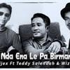Nda Ena Le Pa Birman - Ipin Dijex Ft Teddy Salendah Wizz Baker WB Record mp3
