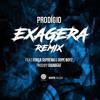 Prodígio - Exagera Remix Feat: Força Suprema & Dope Boyz mp3