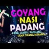 Dj Nonstop - goyang nasi padang- house - dj remix - Dj uki mp3