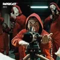 Papricast 253 C /// 5 Indicações da Netflix - La Casa de Papel