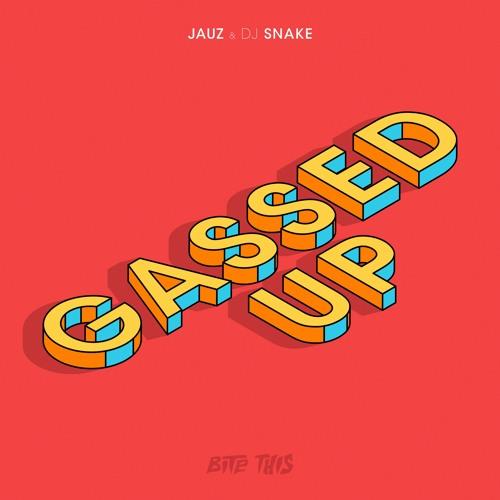 JAUZ DJ Snake Gassed Up