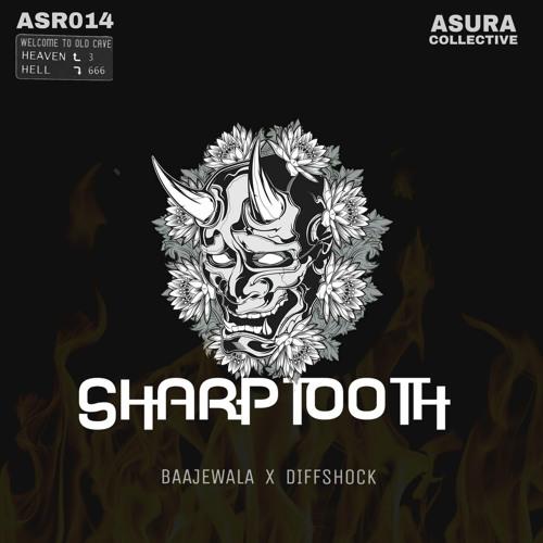 Baajewala & Diffshock Sharptooth