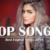Top Hits 2018 Best English Songs Of 2018 New Songs Remixes Of Popular Song Hits 2018 mp3