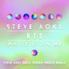 Steve Aoki ft. BTS - Waste It On Me Steve Aoki Bold Tender Sneeze Remix mp3