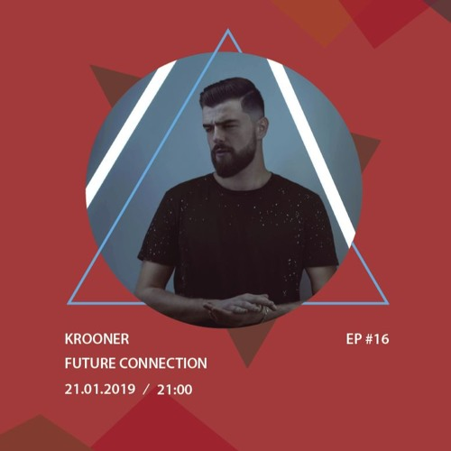 Future Connection Ep 16 W Krooner By Widefuture Wide Future Free Listening On Soundcloud