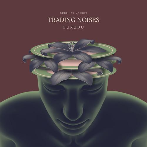 Burudu Trading Noises