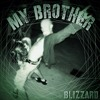 My Brother- Blizzard mp3