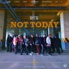BTS - Not Today mp3