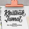 Khutbah Jumat - Al-Quran & Motivasi Akhirat #2 mp3