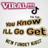 NEW!! You Know I'LL Go Get Remix Fungky Night 2K20 By Epoz Diru mp3