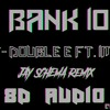 DJ T-Double E ft. 1MILL - 30BANK1000 Remix by JAY SCHEM 8D mp3
