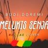 MELUKIS SENJA - BUDI DOREMI  REGGAE  AMAR DARUSMAN mp3