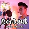 BERTAUT - NADIN AMIZAH BY ARVIAN mp3