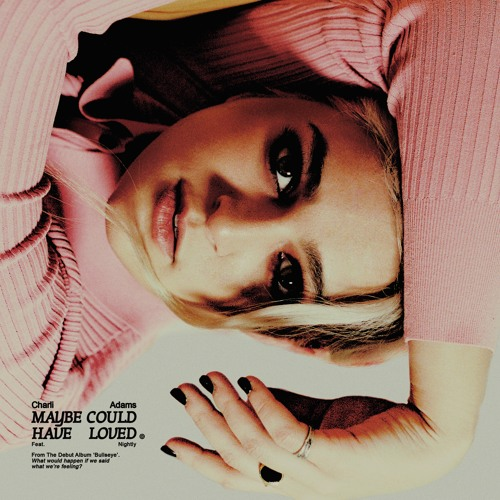 Maybe Could Have Loved (feat. Nightly) by Charli Adams