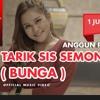 Tarik Sis Semongko Anggun Pramudita - Bunga mp3