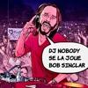 DJ NOBODY SE LA JOUE BOB SINCLAR 04 - 2020 mp3