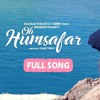 Oh Humsafar Neha Kakkar & Tony Kakkar New Hindi Song 2018 mp3