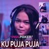 KU PUJA PUJA DJ KENTRUNG KALIA SISKA Ft SKA 86 by INULPOKER mp3