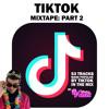 Tik Tok Mixtape Part 2 mp3