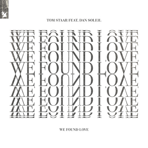 Tom Staar feat. Dan Soleil - We Found Love by Tom Staar