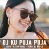 DJ KU PUJA PUJA KOPLO FULL BASS TERBARU 'IPANK' LAGU TIK TOK 2020 LAIN KOPLO REMIX mp3