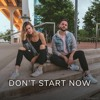 Dua Lipa - Don't Start Now  Chaz Mazzota feat. Karis mp3
