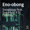 Eno-obong feat. Sugarboy X Dj Coolboy mp3
