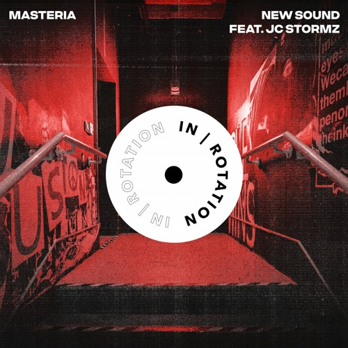MASTERIA - New Sound (feat. JC Stormz) by IN / ROTATION