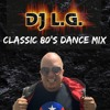 DJ L.G 80's MEGA DANCE REMIX 2020 mp3