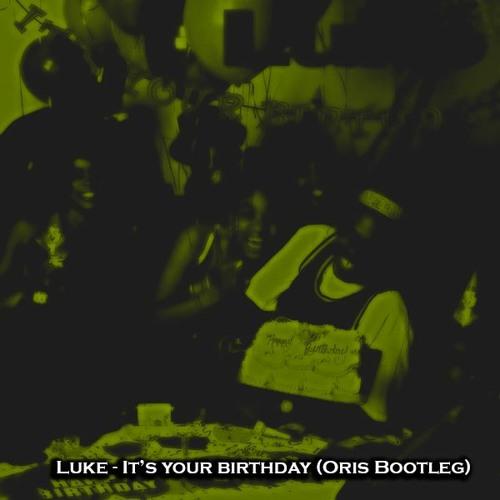 Luke Its Your Birthday Oris Bootleg Free Download By Oris