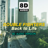 Back to Life 8D Version mp3